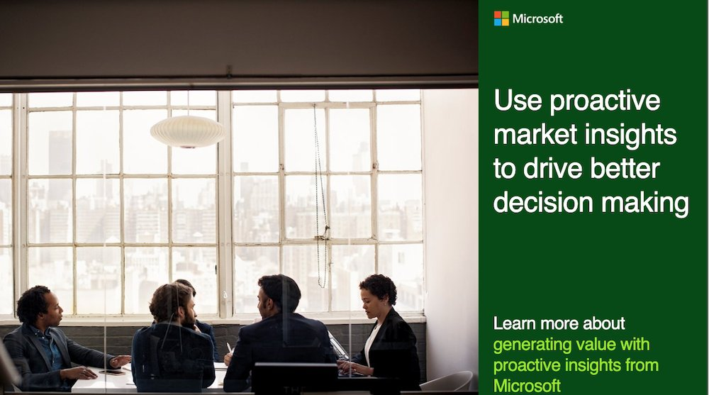 Use proactive market insights to drive better decision making